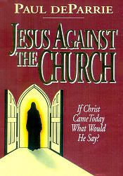 Jesus Against the Church